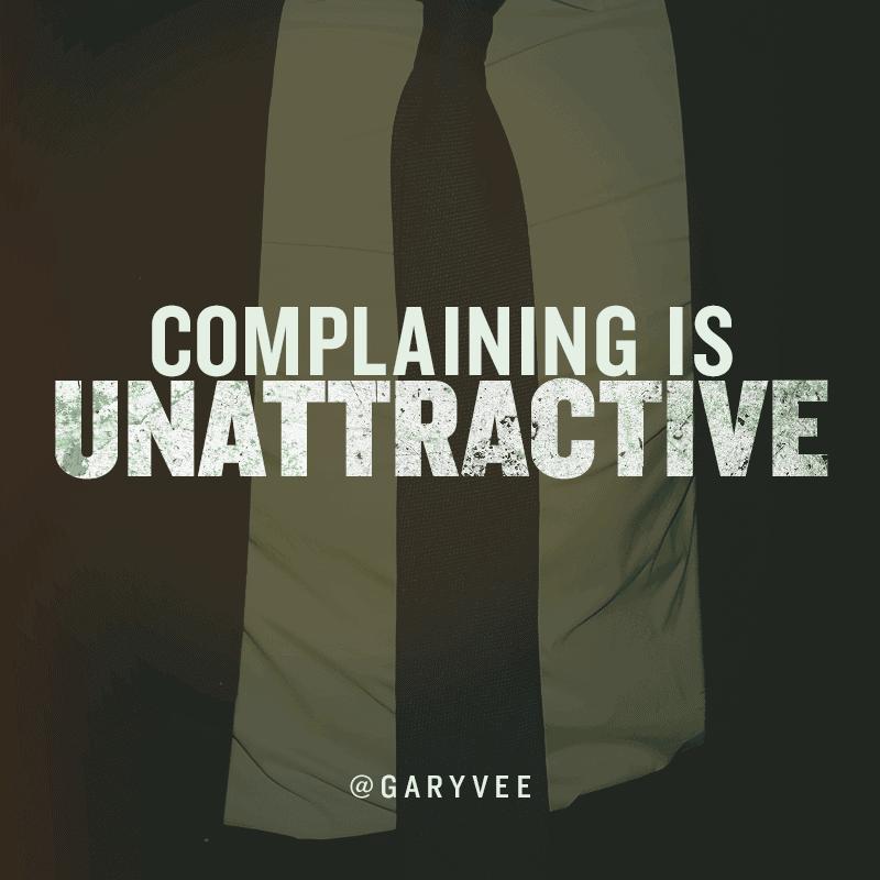 Complaining is unattractive